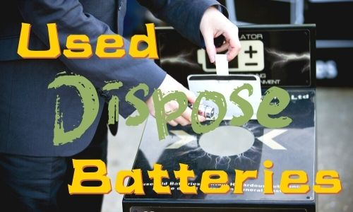 Dispose Used Battery