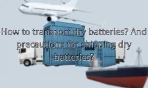 shipping dry batteries